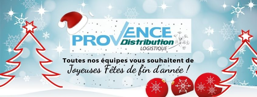Provence Distribution Logistique vous souhaite de joyeuses fêtes de fin d'année